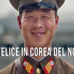 reportage corea del nord sulla felicità
